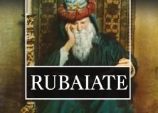 Omar Khayyám- Rubaiate  Traducere din persană de prof. Gheorghe Iorga, USR BACĂU