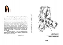 "Maria Grădinaru- poezie-volumul ""Triplu sec"""