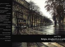 Paul Blaj- Belgia, drogherii și avarii în ploaie( ultimele poeme antume)