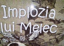 Viorel Savin – Volumul IMPLOZIA LUI MELEC, Editura Princeps Multimedia, 2017
